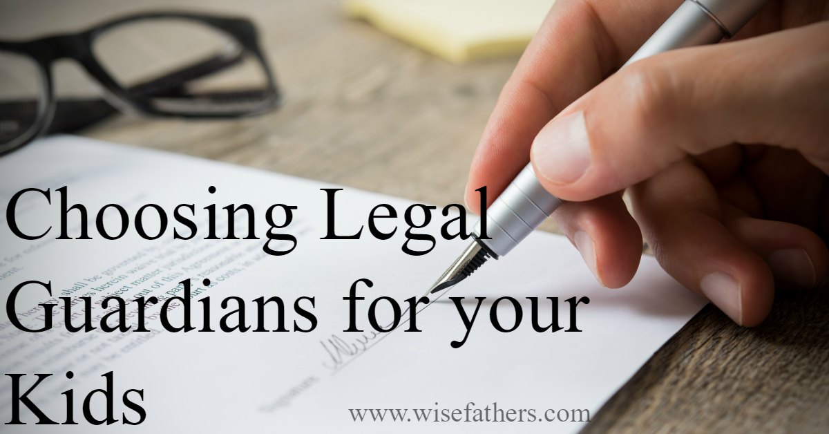 choosing legal guardians for your kids