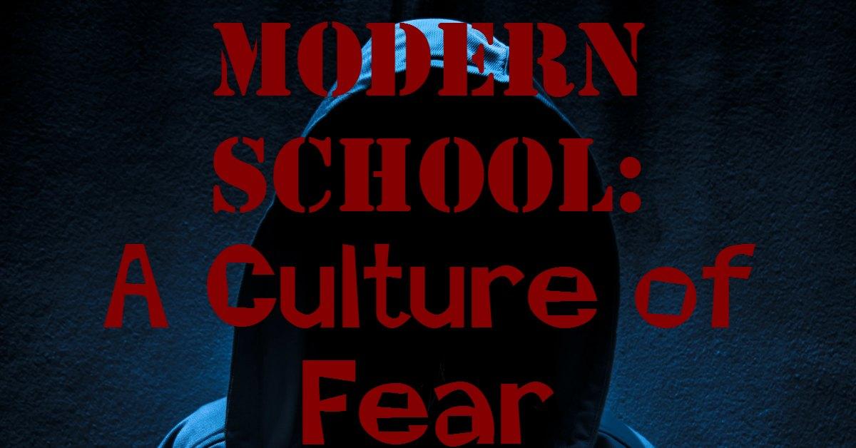 Modern School: A Culture of Fear