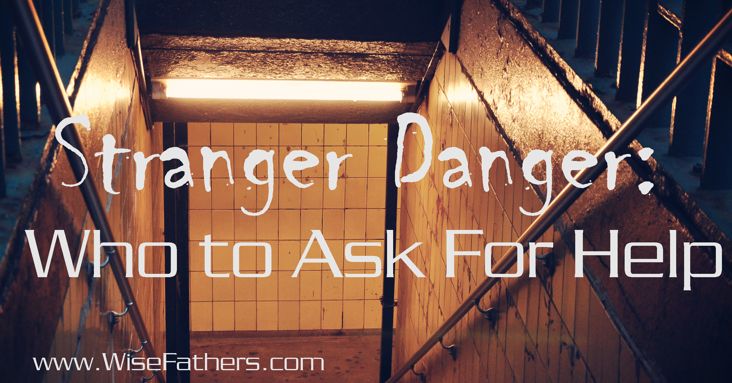 Stranger Danger: Who to Ask for Help