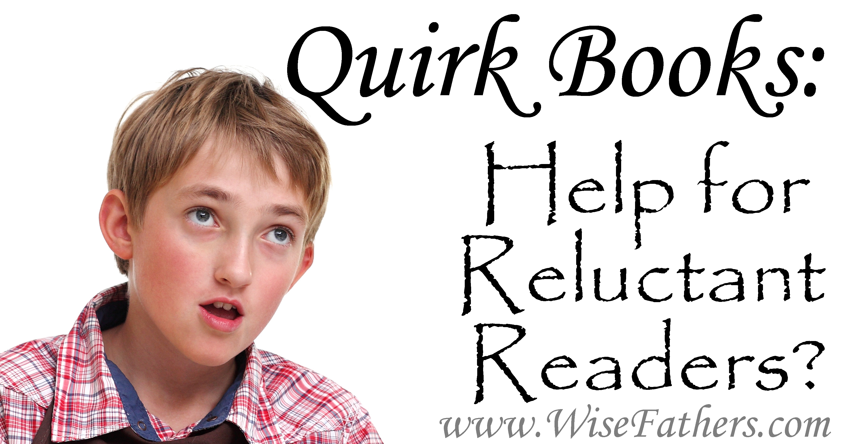Quirk Books: Help for Reluctant Readers?