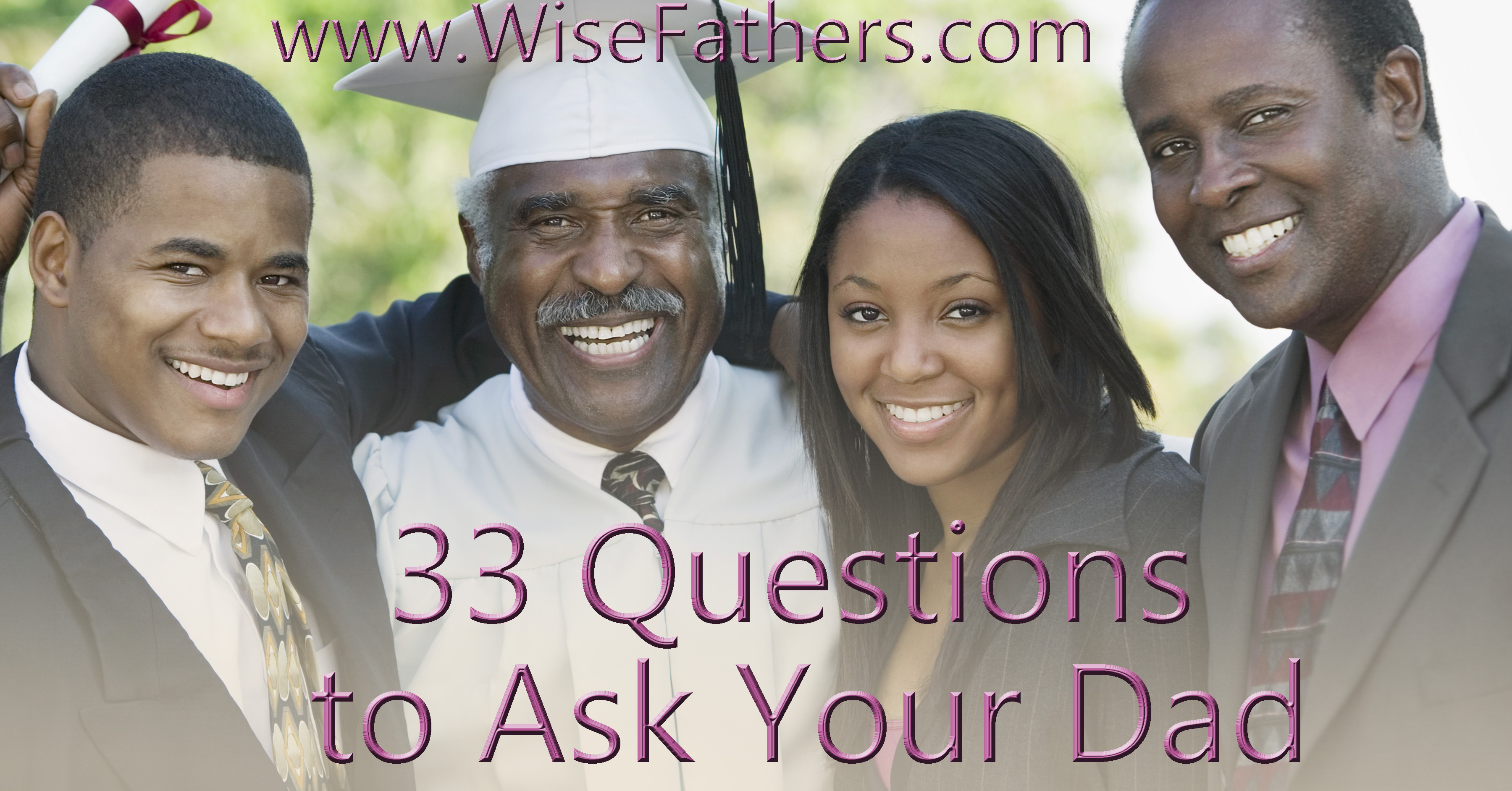 33 Questions To Ask Your Dad