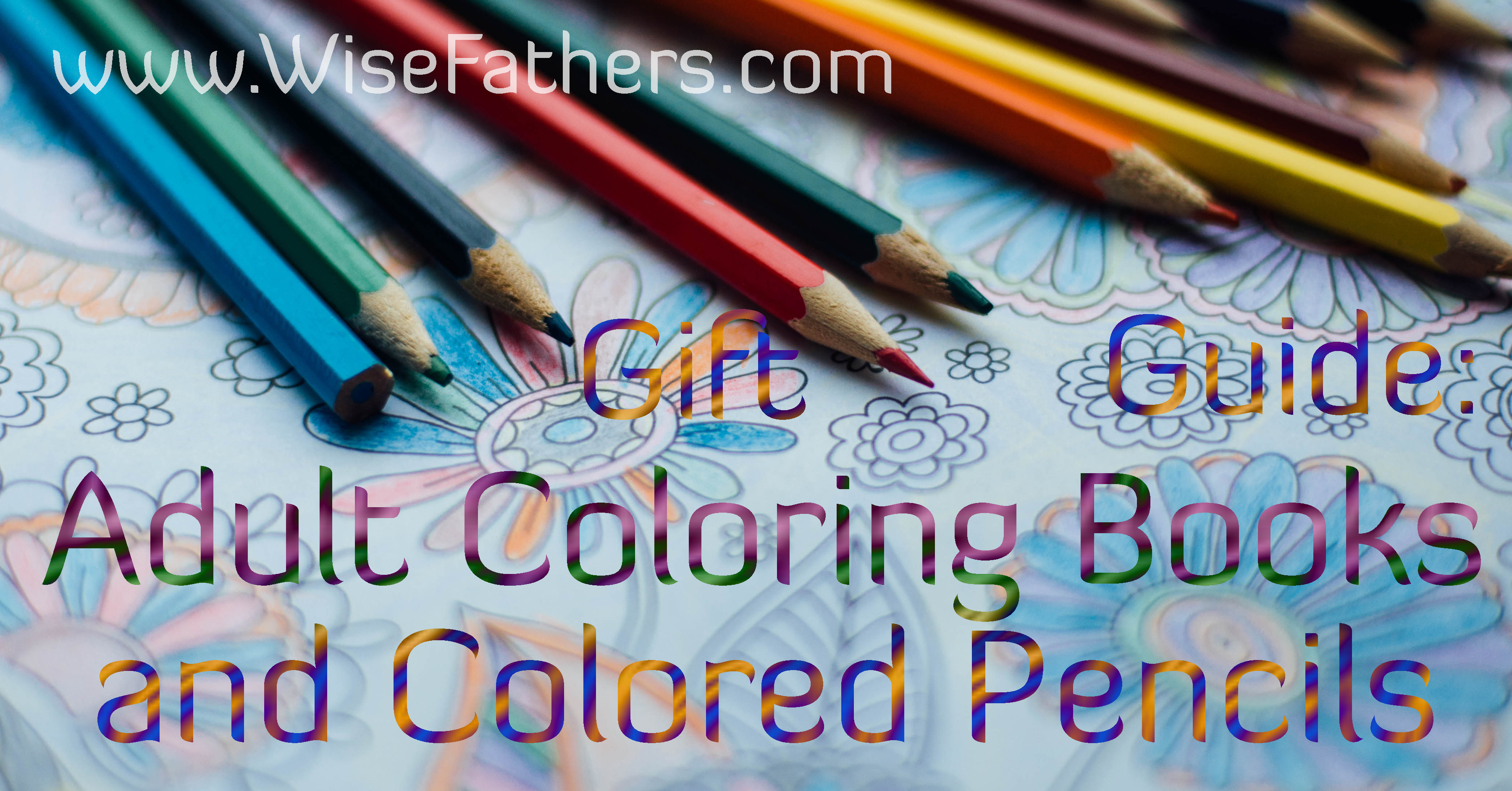 Gift Guide: Adult Coloring Books and Colored Pencils