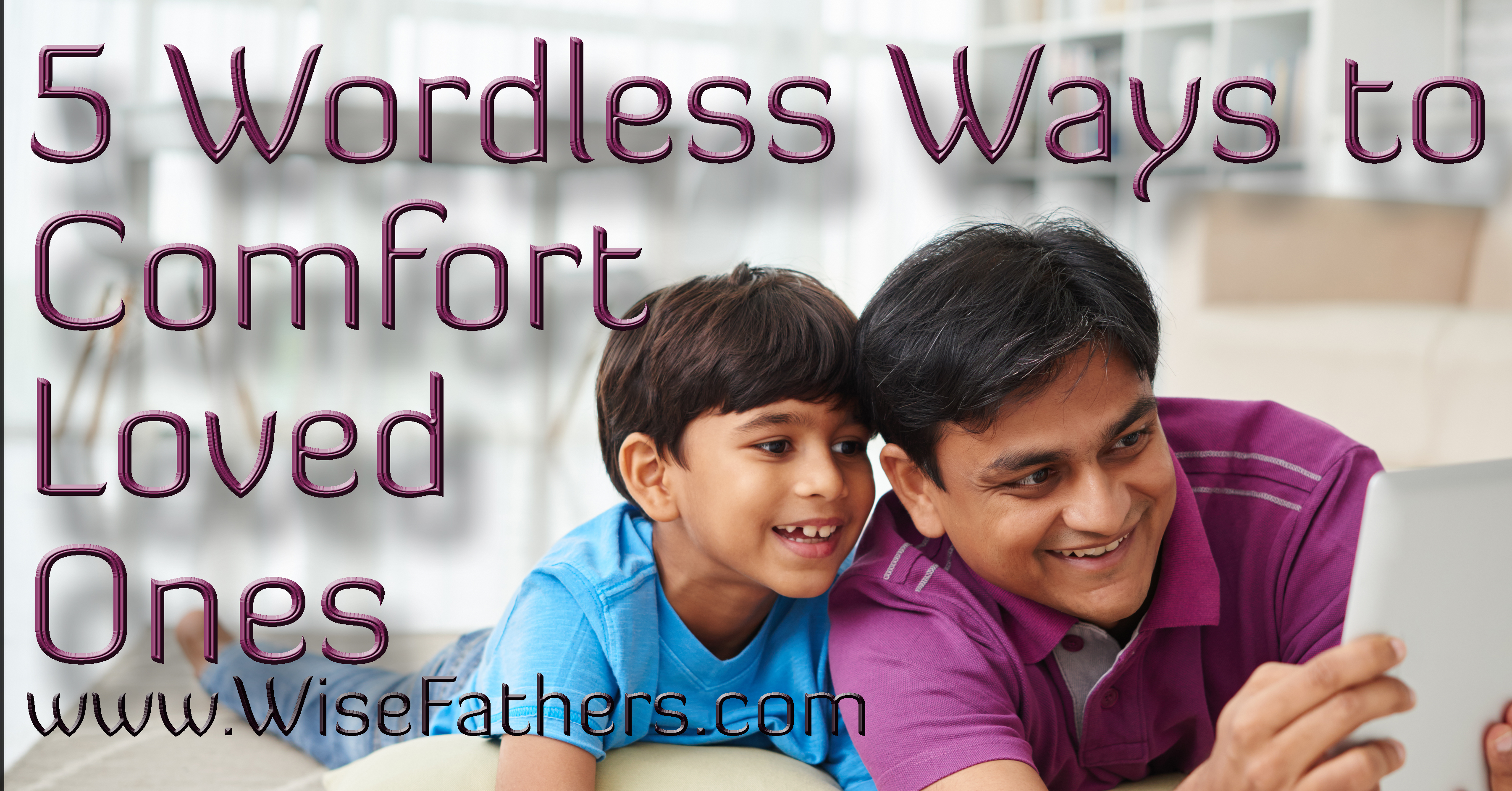 5 Wordless Ways to Comfort